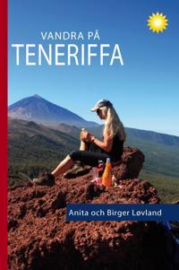 Vandra på Teneriffa : 96 turer till fots