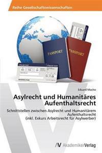 Asylrecht Und Humanitares Aufenthaltsrecht