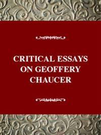 Critical Essays on Geoffery Chaucer