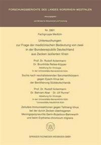 Untersuchungen Zur Frage Der Medizinischen Bedeutung Von Zwei in Der Bundesrepublik Deutschland Aus Zecken Isolierten Viren