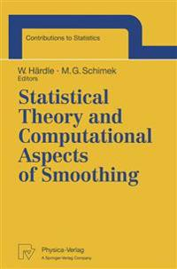 Statistical Theory and Computational Aspects of Smoothing