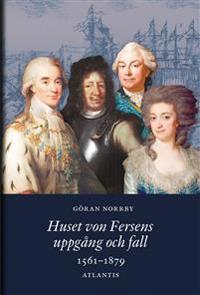 Huset von Fersens uppgång och fall 1561-1879