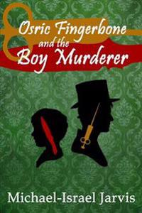 Osric Fingerbone and the Boy Murderer