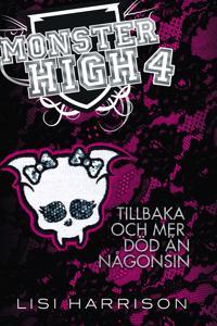 Monster High 4. Tillbaka och mer död än någonsin