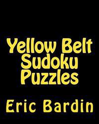 Yellow Belt Sudoku Puzzles: Fun, Large Print Sudoku Puzzles