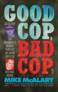 Good Cop, Bad Cop: Joseph Trimboli Vs Michael Dowd and the NY Police Department