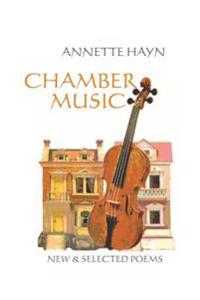 Chamber Music: New & Selected Poems
