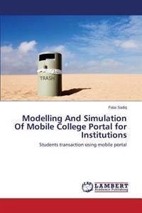 Modelling and Simulation of Mobile College Portal for Institutions