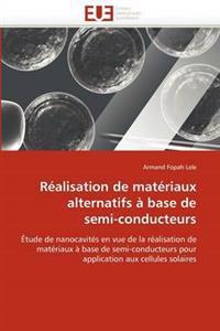Realisation de Materiaux Alternatifs a Base de Semi-Conducteurs