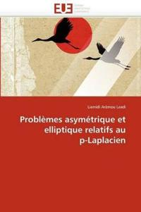 Probl�mes Asym�trique Et Elliptique Relatifs Au P-Laplacien