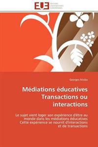 M�diations �ducatives Transactions Ou Interactions