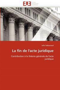 La Fin de l''acte Juridique