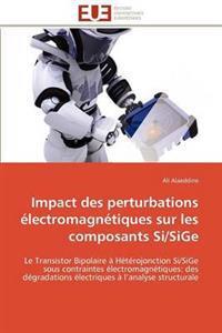 Impact Des Perturbations �lectromagn�tiques Sur Les Composants Si/Sige