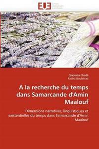 a la Recherche Du Temps Dans Samarcande D'Amin Maalouf