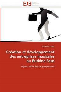 Cr�ation Et D�veloppement Des Entreprises Musicales Au Burkina Faso