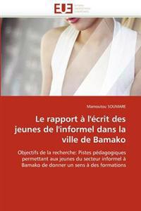 Le Rapport � l''�crit Des Jeunes de l''informel Dans La Ville de Bamako