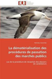 La D�mat�rialisation Des Proc�dures de Passation Des March�s Publics