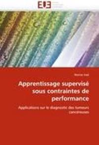 Apprentissage Supervise Sous Contraintes de Performance