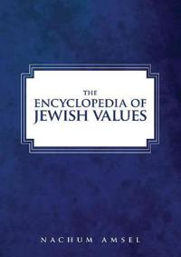The Encyclopedia of Jewish Values
