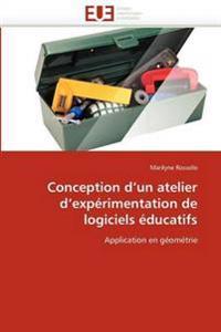 Conception D''Un Atelier D''Experimentation de Logiciels Educatifs