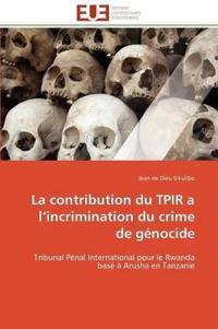 La Contribution Du Tpir A L Incrimination Du Crime de G�nocide
