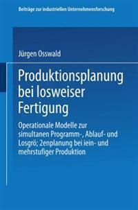 Produktionsplanung Bei Losweiser Fertigung