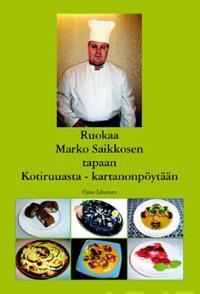 Ruokaa Marko Saikkosen tapaan