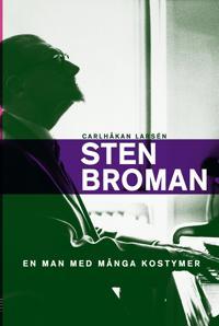 Sten Broman: En man med många kostymer