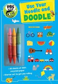 Use Your Noodle and Doodle [With 3 Crayons]