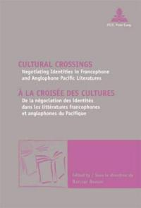 Cultural Crossings/ A la croisee des cultures