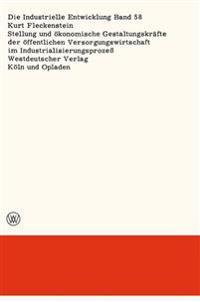 Stellung Und Ökonomische Gestaltungskräfte Der Öffentlichen Versorgungswirtschaft Im Industrialisierungsprozeß