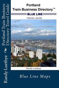 Portland Train Business Directory Travel Guide: Blue Line Maps