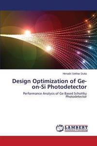 Design Optimization of GE-On-Si Photodetector