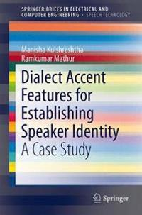 Dialect Accent Features for Establishing Speaker Identity
