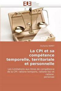 La CPI Et Sa Competence Temporelle, Territoriale Et Personnelle