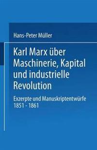 Karl Marx  ber Maschinerie, Kapital Und Industrielle Revolution