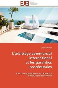 L'Arbitrage Commercial International Et Les Garanties Proc�durales