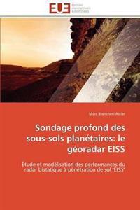 Sondage Profond Des Sous-Sols Planetaires: Le Georadar Eiss