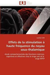 Effets de la Stimulation a Haute Frequence Du Noyau Sous-Thalamique