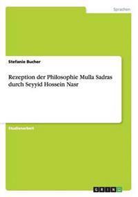 Rezeption Der Philosophie Mulla Sadras Durch Seyyid Hossein Nasr