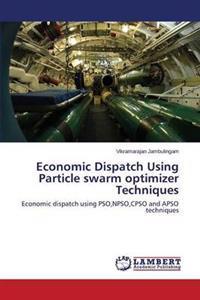 Economic Dispatch Using Particle Swarm Optimizer Techniques