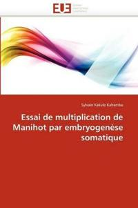 Essai de Multiplication de Manihot Par Embryogen�se Somatique