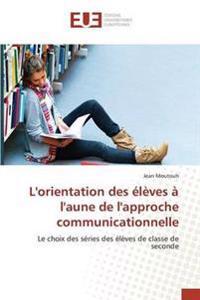 L'Orientation Des �l�ves � l'Aune de l'Approche Communicationnelle