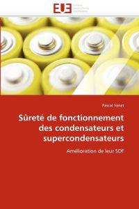 S�ret� de Fonctionnement Des Condensateurs Et Supercondensateurs