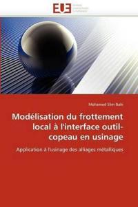 Modelisation Du Frottement Local A L'Interface Outil-Copeau En Usinage