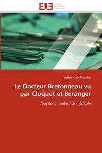 Le Docteur Bretonneau Vu Par Cloquet Et B�ranger