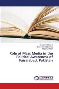 Role of Mass Media in the Political Awareness of Faisalabad, Pakistan