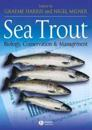 Sea Trout: Biology, Conservation and Management: Proceedings of the First International Sea Trout Symposium, Cardiff, July 2004