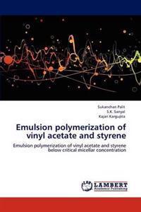 Emulsion Polymerization of Vinyl Acetate and Styrene