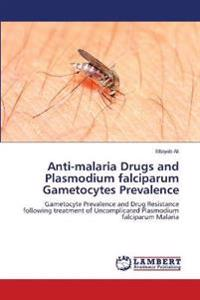 Anti-Malaria Drugs and Plasmodium Falciparum Gametocytes Prevalence